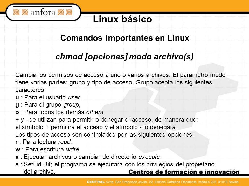 Comandos importantes en Linux chmod [opciones] modo archivo(s)